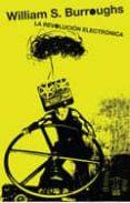 LA REVOLUCION ELECTRONICA (PROLOGO: CARLOS GAMERRO) - 9789871622023 - WILLIAM S. BURROUGHS