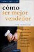 COMO SER MEJOR VENDEDOR - 9789875506923 - JUAN JOSE VIEYTES