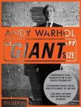 ANDY WARHOL GIANT SIZE - 9780714863733 - VV.AA.