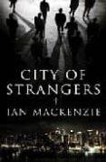 city of strangers-ian mackenzie-9781846552533