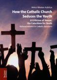Descarga gratuita de libros de cocina. HOW THE CATHOLIC CHURCH SEDUCES THE YOUTH RTF ePub