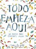 TODO EMPIEZA AQUI: UN DIARIO PARA CONOCERTE MEJOR - 9788401018633 - MEERA LEE PATEL