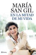 EN LA MITAD DE LA VIDA - 9788408101833 - MARIA SAN GIL
