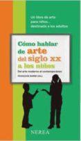 COMO HABLAR DE ARTE DEL SIGLO XX A LOS NIÑOS - 9788416254033 - FRANÇOISE BARBE-GALL