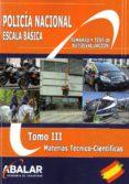 POLICIA NACIONAL. ESCALA BASICA. TOMO III - 9788416576333 - VV.AA.