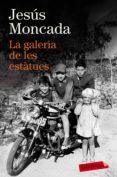 LA GALERIA DE LES ESTATUES - 9788416600533 - JESUS MONCADA