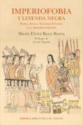 IMPERIOFOBIA Y LA LEYENDA NEGRA - 9788416854233 - MARIA ELVIRA ROCA BAREA