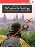 EL CAMINO DE SANTIAGO: DESDE RONCESVALLES Y DESDE SOMPORT - 9788416918133 - VV.AA.