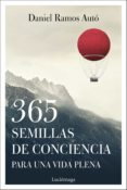 365 SEMILLAS DE CONCIENCIA PARA UNA VIDA PLENA - 9788417371333 - DANIEL RAMOS AUTO