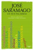 SARAMAGO EN SUS PALABRAS - 9788420406633 - JOSE SARAMAGO