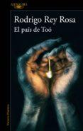 el país de toó (ebook)-rodrigo rey rosa-9788420434933