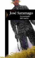 LEVANTADO DEL SUELO - 9788420484433 - JOSE SARAMAGO