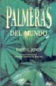 PALMERAS DEL MUNDO - 9788428211833 - DAVID L. JONES