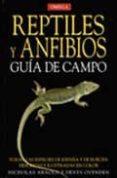 REPTILES Y ANFIBIOS: GUIA DE CAMPO - 9788428212533 - NICK ARNOLD