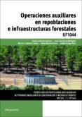 OPERACIONES AUXILIARES EN REPOBLACIONES E INFRAESTRUCTURAS FOREST ALES UF1044 - 9788428398633 - CARLOS CALDERON GUERRERO