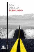 SUBMUNDO - 9788432222733 - DON DELILLO