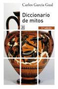 DICCIONARIO DE MITOS - 9788432314933 - CARLOS GARCIA GUAL