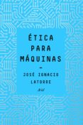 ética para máquinas (ebook)-jose ignacio latorre-9788434429833