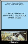 EL DESPLAZAMIENTO LINGÜISTICO DEL ESPAÑOL POR EL INGLES - 9788437620633 - FRANCISCO GIMENO MENENDEZ
