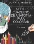HANSEN, NETTER. CUADERNO DE ANATOMÍA PARA COLOREAR  (2ª ED.) - 9788445826133 - HANSEN