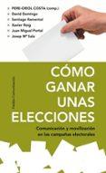 COMO GANAR UNAS ELECCIONES - 9788449321733 - PERE-ORIOL COSTA