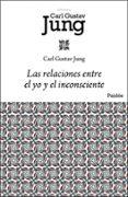 LAS RELACIONES ENTRE EL YO Y EL INCONSCIENTE - 9788449322433 - CARL GUSTAV JUNG