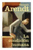 LA CONDICION HUMANA - 9788449331633 - HANNAH ARENDT