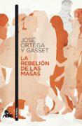 LA REBELION DE LAS MASAS - 9788467033533 - JOSE ORTEGA Y GASSET