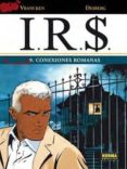 I.R.$. VOL. 9: CONEXIONES ROMANAS - 9788467904833 - DESBERG