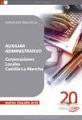 AUXILIAR ADMINISTRATIVO CORPORACIONES LOCALES CASTILLA-LA MANCHA: SUPUESTOS PRACTICOS - 9788468106533 - VV.AA.
