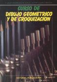 CURSO DE DIBUJO GEOMETRICO Y DE CROQUIZACION - 9788470631733 - FRANCISCO JAVIE RODRIGUEZ DE ABAJO