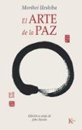 EL ARTE DE LA PAZ - 9788472457133 - MORIHEI UESHIBA