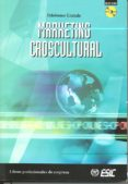 MARKETING CROSCULTURAL (PREMIO ALPHA 2005 AL MEJOR LIBRO DE MARKE TING DE AUTOR ESPAÑOL) (INCLUYE CD-ROM) - 9788473563833 - ILDEFONSO GRANDE