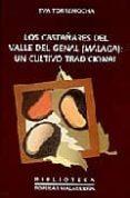 LOS CASTAÑARES DEL VALLE DEL GENAL (MALAGA): UN CULTIVO TRADICION AL - 9788477854333 - EVA TORREMOCHA