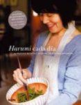 harumi cada dia: 60 nuevas recetas caseras de cocina japonesa-harumi kurihara-9788480769433