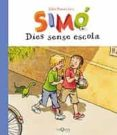 SIMO: DIES SENSE ESCOLA - 9788483109533 - JULIET POMES LEIZ