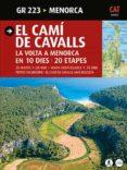 EL CAMI DE CAVALLS. LA VOLTA A MENORCA EN 10 DIES. 20 ETAPES - 9788484785033 - SERGI LARA