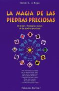 LA MAGIA DE LAS PIEDRAS PRECIOSAS - 9788488885333 - GABRIEL LOPEZ DE ROJAS