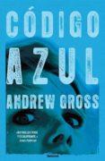 EL CODIGO AZUL - 9788489367333 - ANDREW GROSS