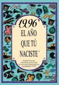 1996 EL AÑO QUE TU NACISTE - 9788489589933 - ROSA COLLADO BASCOMPTE
