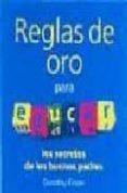 REGLAS DE ORO PARA EDUCAR: LOS SECRETOS DE LOS BUENOS PADRES - 9788489778733 - DOROTHY EINON