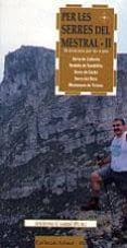 PER LES SERRES DEL MESTRAL: LLABERIA, VANDELLOS, CARDO, BOIX, TRI VISSA - 9788489890633 - ANTONI CABRE