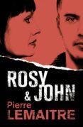 ROSY & JOHN - 9788490265833 - PIERRE LEMAITRE