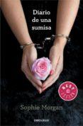 DIARIO DE UNA SUMISA - 9788490327333 - SOPHIE MORGAN