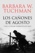 LOS CAÑONES DE AGOSTO - 9788491871033 - BARBARA WERTHEIM TUCHMAN
