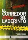 EL CORREDOR DEL LABERINTO: INFORMACION CLASIFICADA - 9788494335433 - JAMES DASHNER