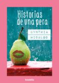 HISTORIAS DE UNA PERA - 9788494430633 - CYNTHIA HIDALGO
