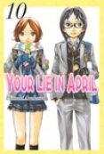 YOUR LIE IN APRIL (VOL. 10) - 9788494490033 - NAOSHI ARAKAWA