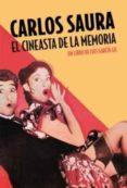 CARLOS SAURA: EL CINEASTA DE LA MEMORIA - 9788494779633 - LUIS GARCIA GIL