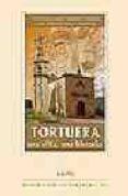 tortuera: una villa, una historia-francisco javier heredia heredia-juan antonio marco martinez-9788496236233